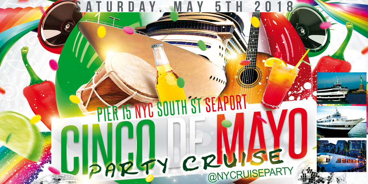 NYC Cinco De Mayo Party Dance Cruise NYC Boat Party Hornblower Serenity Yacht boat Pier 15 NYC South Street Seaport