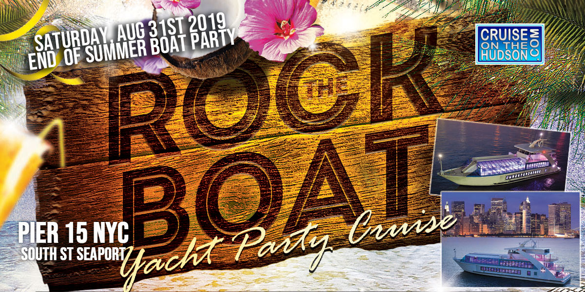 Labor Day Weekend End of Summer Rock the Boat Yacht Party Dance Cruise NYC Boat Party Hornblower Hybrid Yacht boat Pier 15 NYC