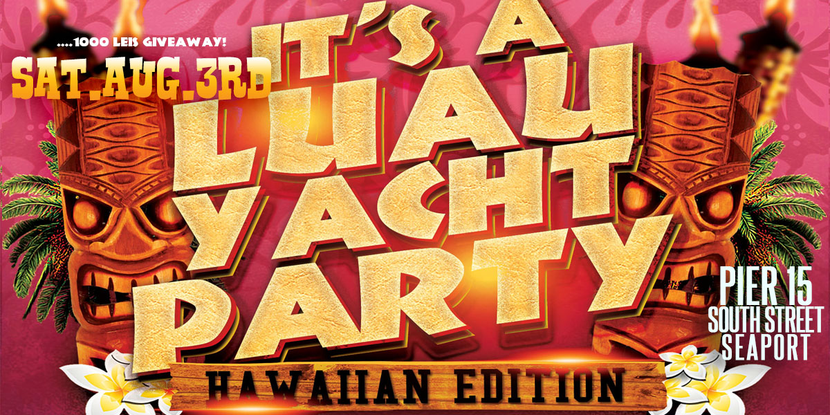 Luau Party Dance Cruise NYC Boat Party Hornblower Serenity Yacht boat Pier 15 NYC South Street Seaport